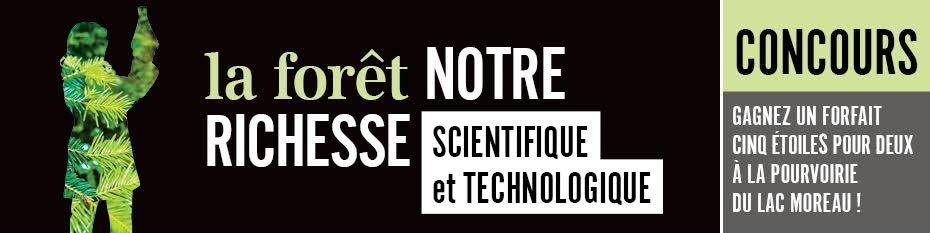La forêt notre richesse scientifique et technologique