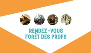 Enseignants, inscrivez-vous au Rendez-vous forêt des profs!